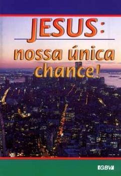 Jesus unsere einzige Chance, Portugiesisch