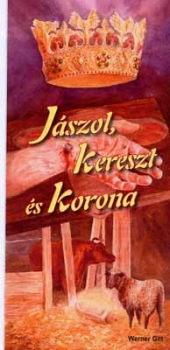 Krippe, Kreuz und Krone, Ungarisch